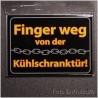 Magnetschild ca 6,5x9 cm Fun Spruch 03
